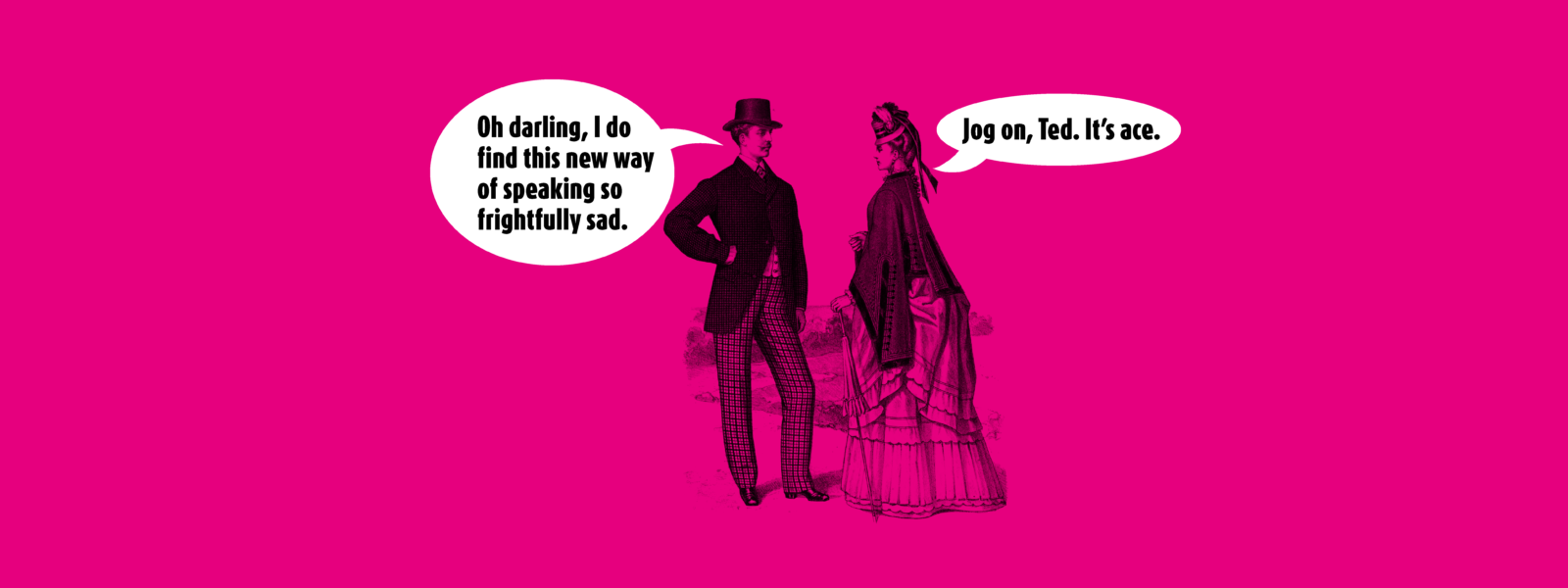 Old-fashioned couple talking about modern language
